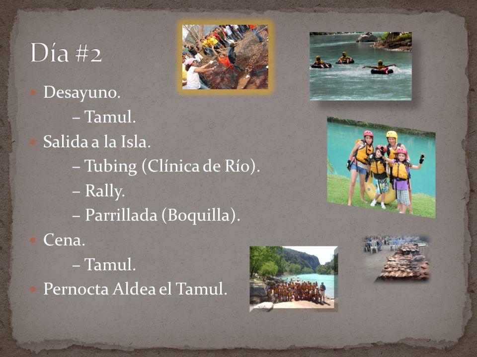 Día #2 Desayuno. – Tamul. Salida a la Isla. – Tubing (Clínica de Río).