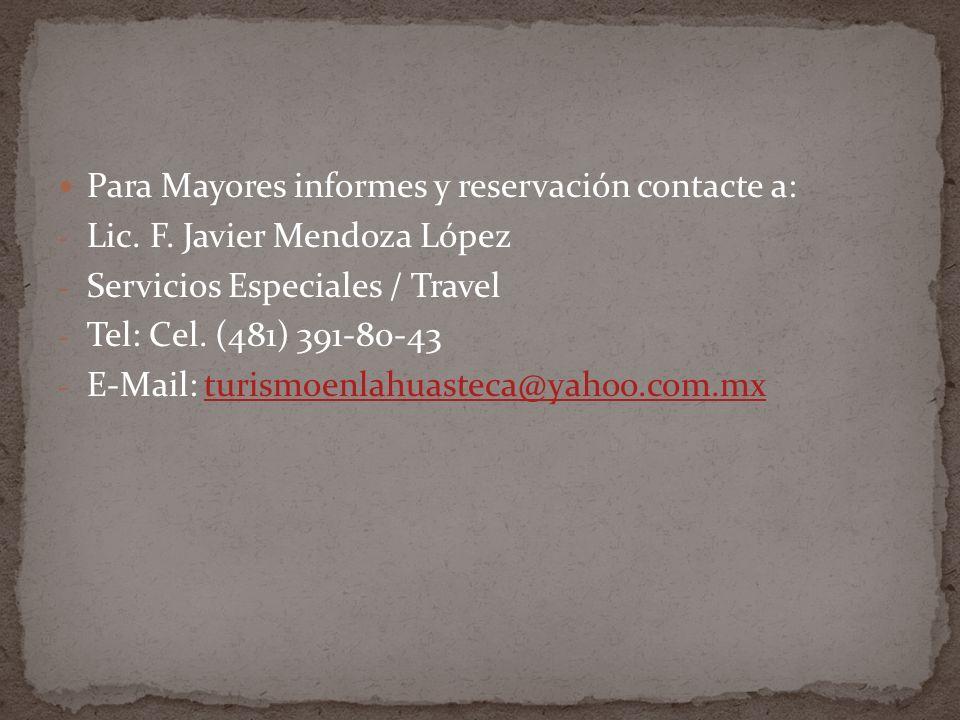 Para Mayores informes y reservación contacte a: