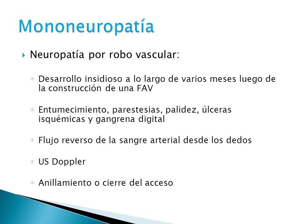 Mononeuropatía Neuropatía por robo vascular: