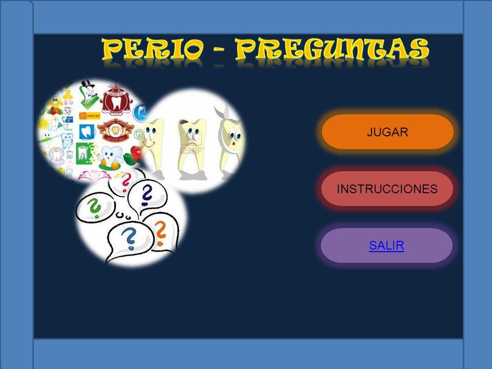 PERIO - PREGUNTAS JUGAR INSTRUCCIONES SALIR