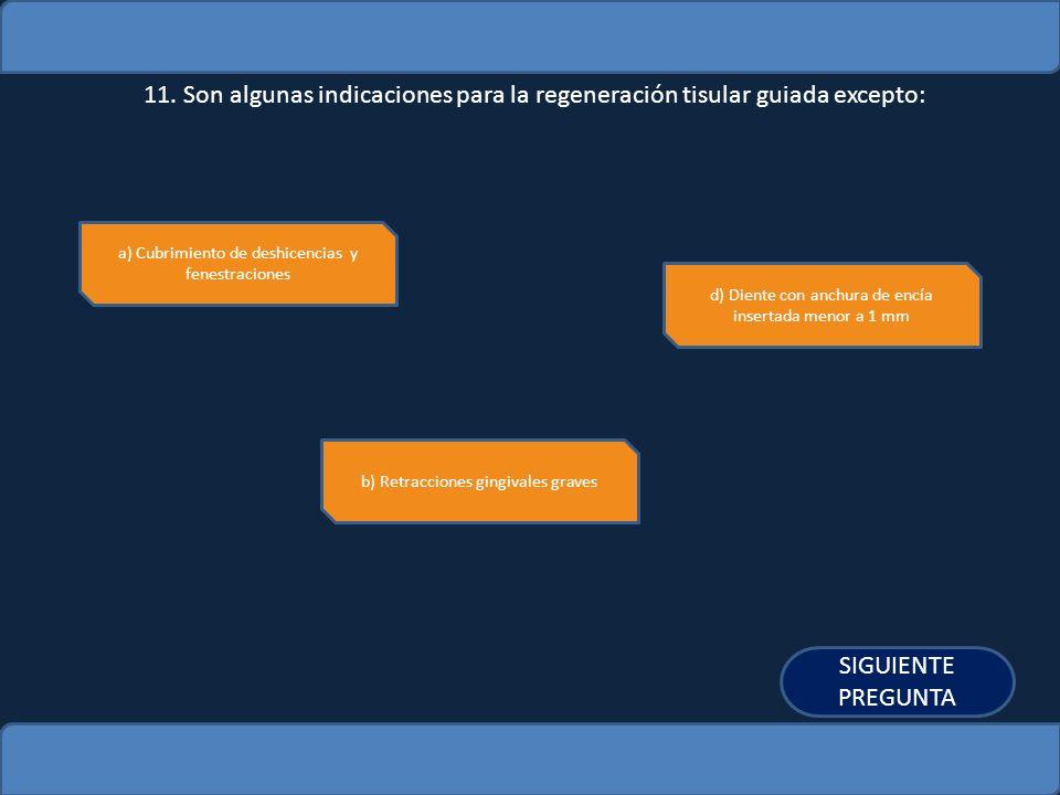 11. Son algunas indicaciones para la regeneración tisular guiada excepto: