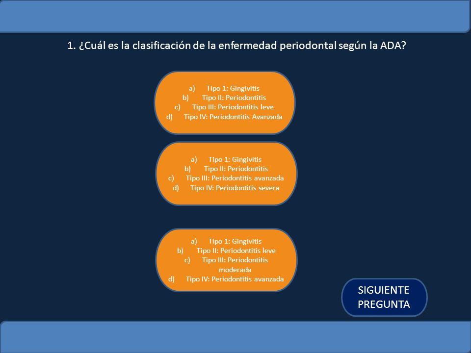 1. ¿Cuál es la clasificación de la enfermedad periodontal según la ADA