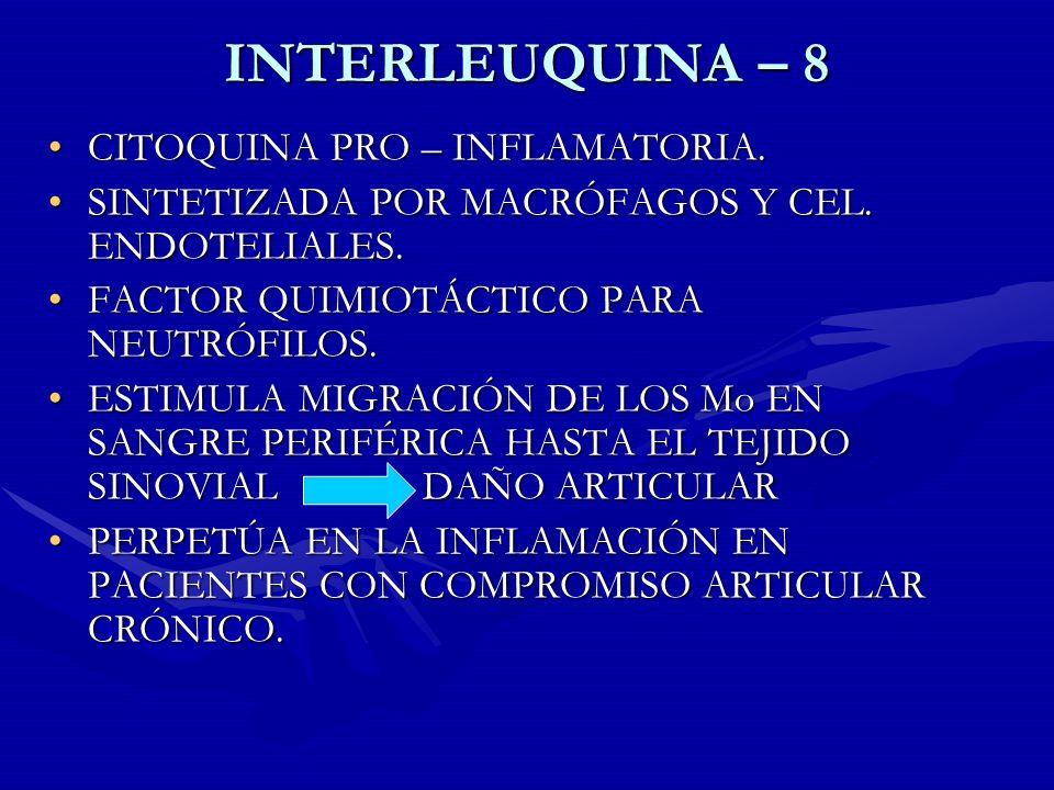 INTERLEUQUINA – 8 CITOQUINA PRO – INFLAMATORIA.