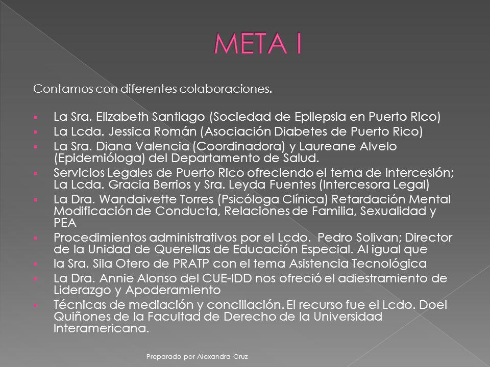 META I Contamos con diferentes colaboraciones. La Sra. Elizabeth Santiago (Sociedad de Epilepsia en Puerto Rico)
