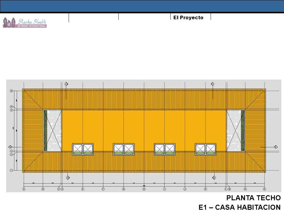 El Proyecto PLANTA TECHO E1 – CASA HABITACION