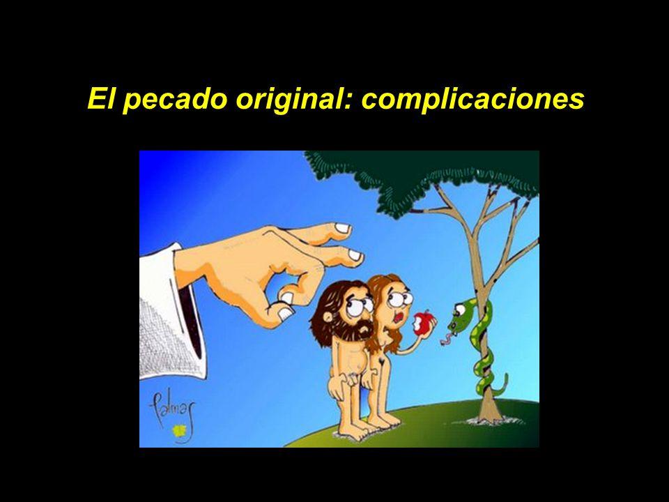 El pecado original: complicaciones