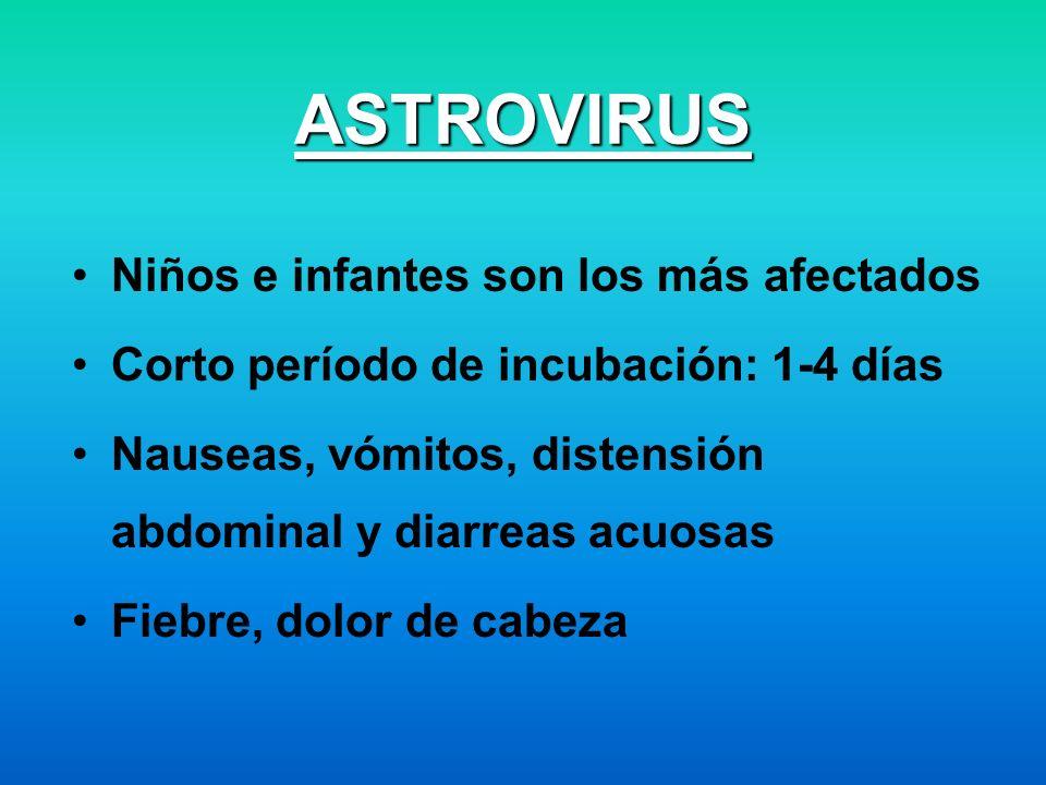 ASTROVIRUS Niños e infantes son los más afectados