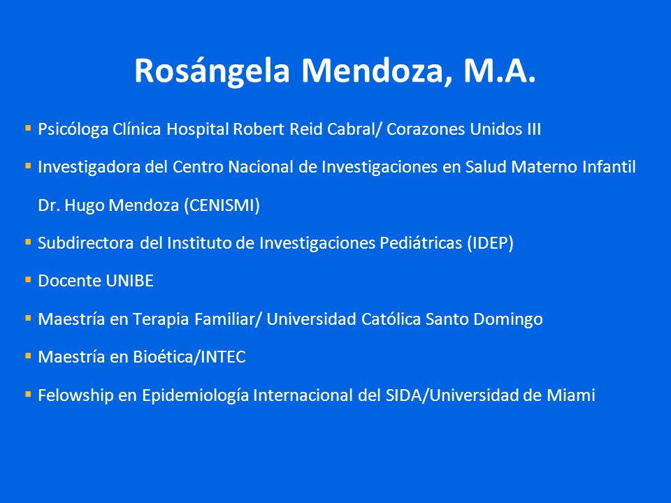 Rosángela Mendoza, M.A. Psicóloga Clínica Hospital Robert Reid Cabral/ Corazones Unidos III.