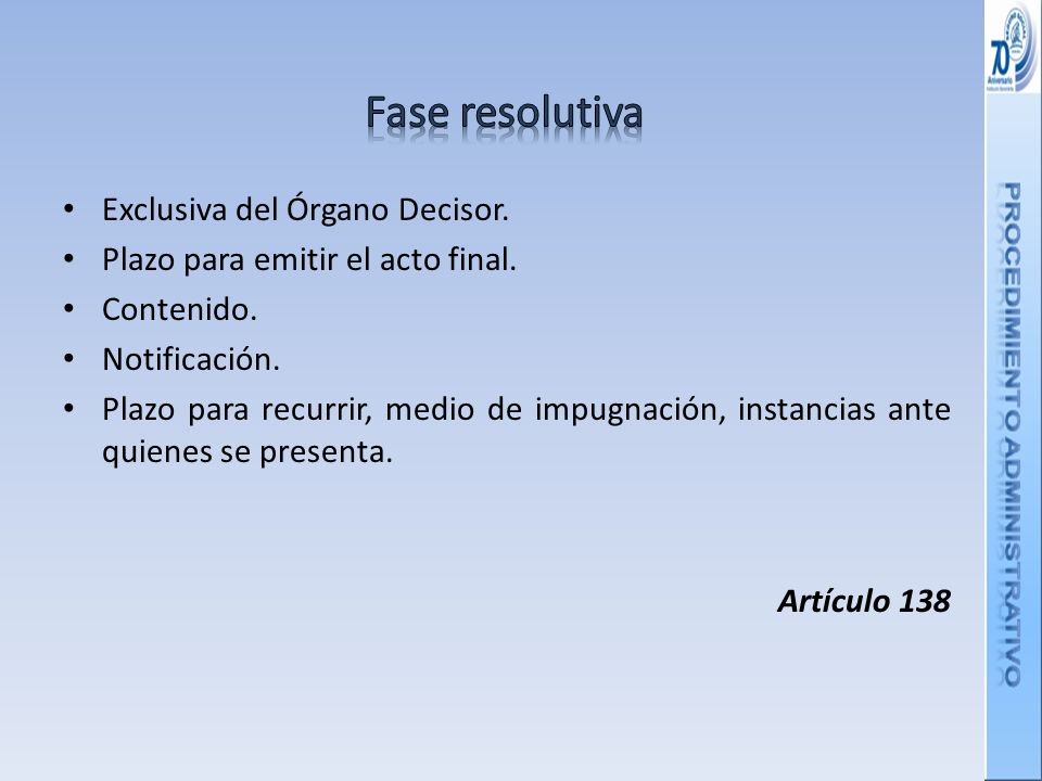Fase resolutiva Exclusiva del Órgano Decisor.