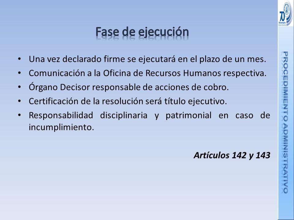 Fase de ejecución Una vez declarado firme se ejecutará en el plazo de un mes. Comunicación a la Oficina de Recursos Humanos respectiva.