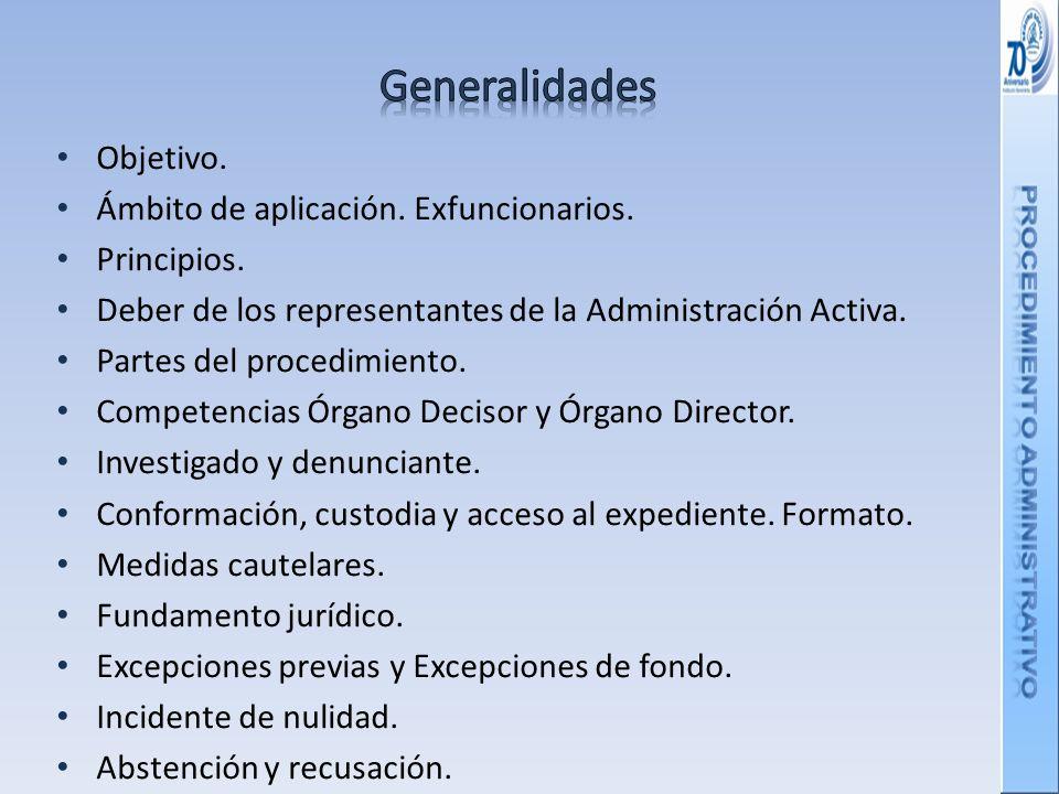 Generalidades Objetivo. Ámbito de aplicación. Exfuncionarios.