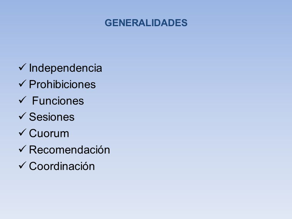 Independencia Prohibiciones Funciones Sesiones Cuorum Recomendación