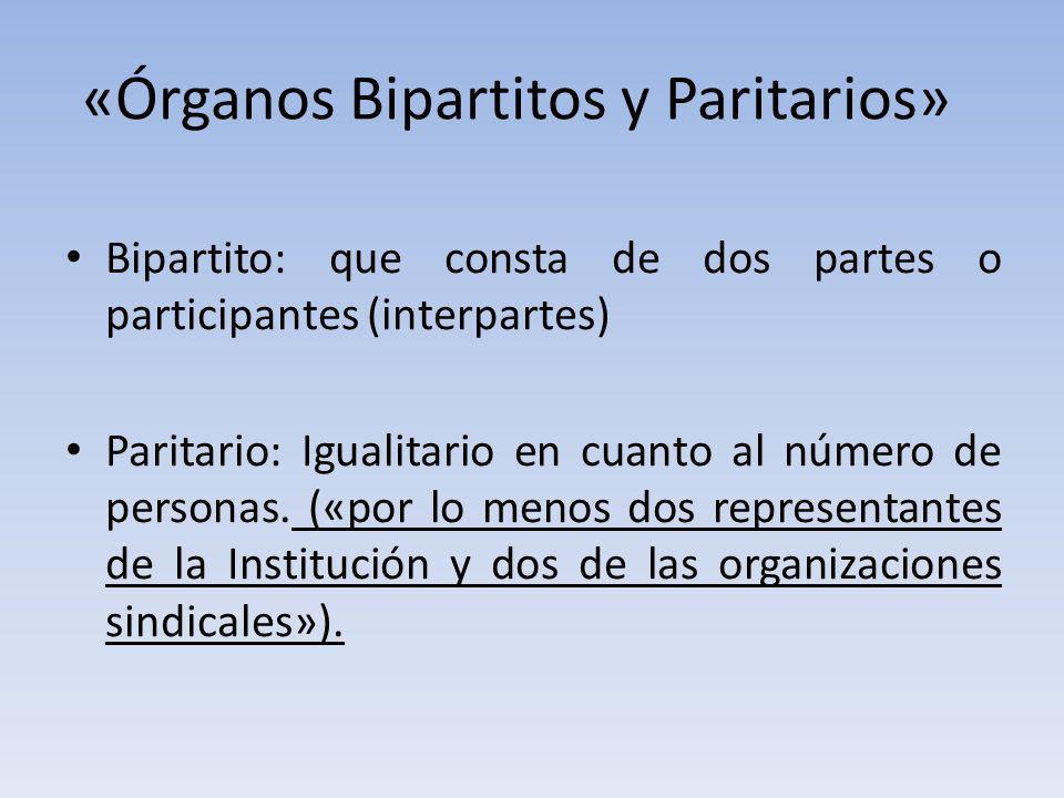 «Órganos Bipartitos y Paritarios»