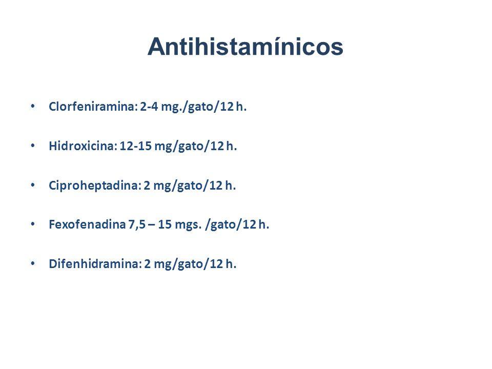 Antihistamínicos Clorfeniramina: 2-4 mg./gato/12 h.