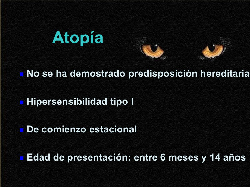 Atopía No se ha demostrado predisposición hereditaria