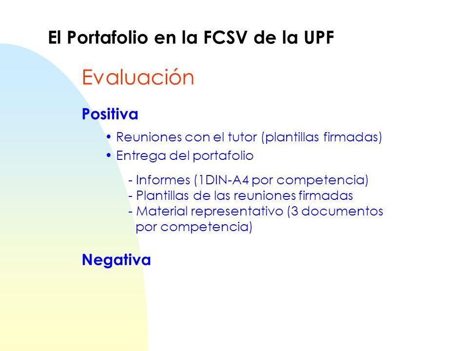 Evaluación El Portafolio en la FCSV de la UPF Positiva Negativa