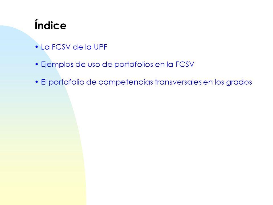 Índice La FCSV de la UPF Ejemplos de uso de portafolios en la FCSV