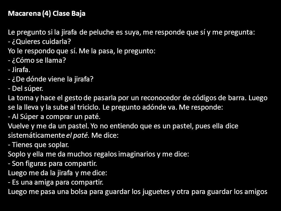 Macarena (4) Clase BajaLe pregunto si la jirafa de peluche es suya, me responde que sí y me pregunta:
