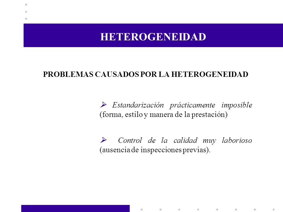 HETEROGENEIDAD PROBLEMAS CAUSADOS POR LA HETEROGENEIDAD