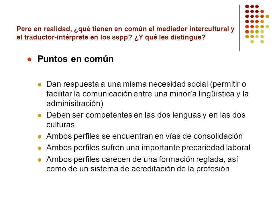 Pero en realidad, ¿qué tienen en común el mediador intercultural y el traductor-intérprete en los sspp ¿Y qué les distingue