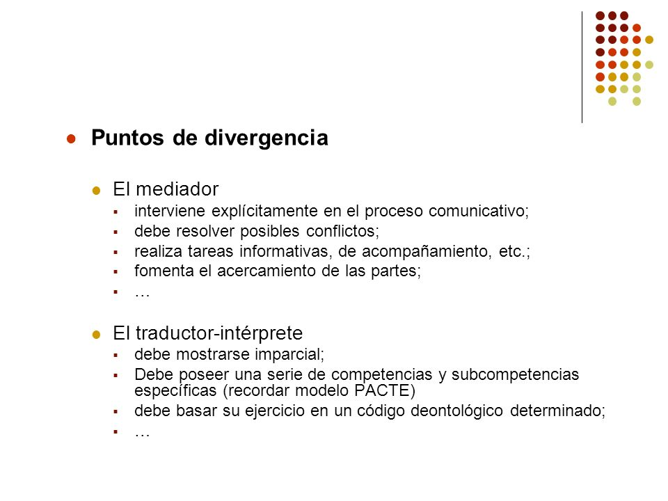 Puntos de divergencia El mediador El traductor-intérprete
