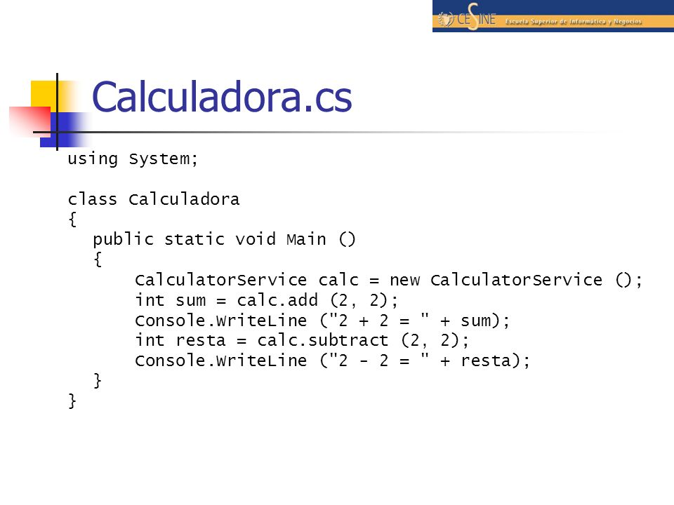 Calculadora.cs using System; class Calculadora {