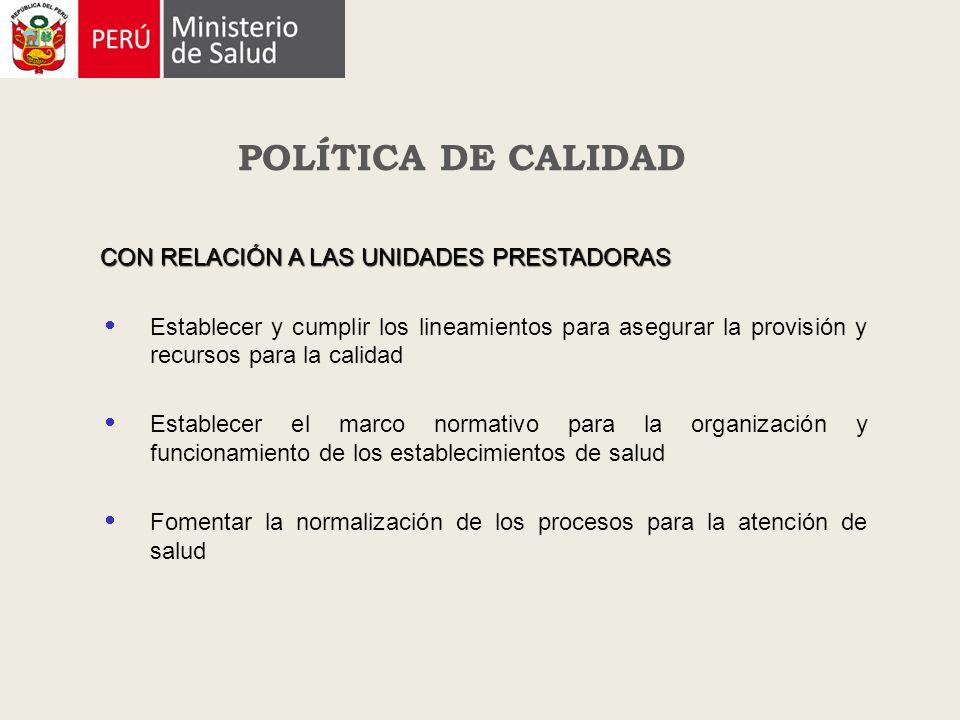 POLÍTICA DE CALIDAD CON RELACIÓN A LAS UNIDADES PRESTADORAS