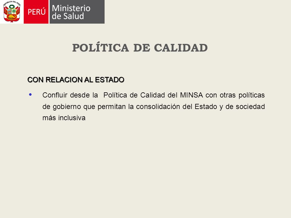 POLÍTICA DE CALIDAD CON RELACION AL ESTADO