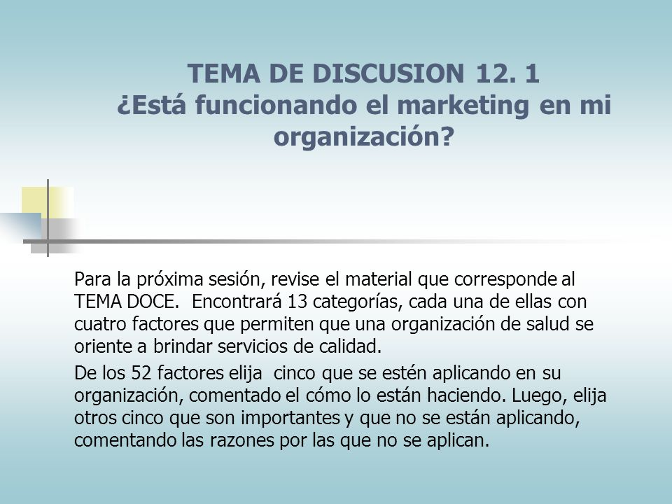 TEMA DE DISCUSION 12. 1 ¿Está funcionando el marketing en mi organización