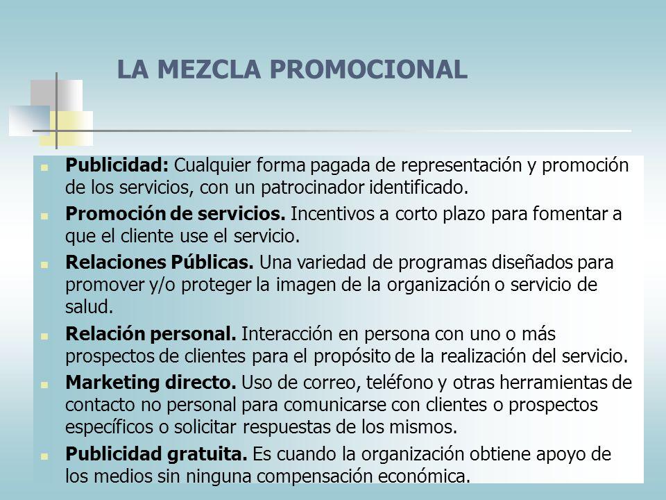 LA MEZCLA PROMOCIONAL Publicidad: Cualquier forma pagada de representación y promoción de los servicios, con un patrocinador identificado.