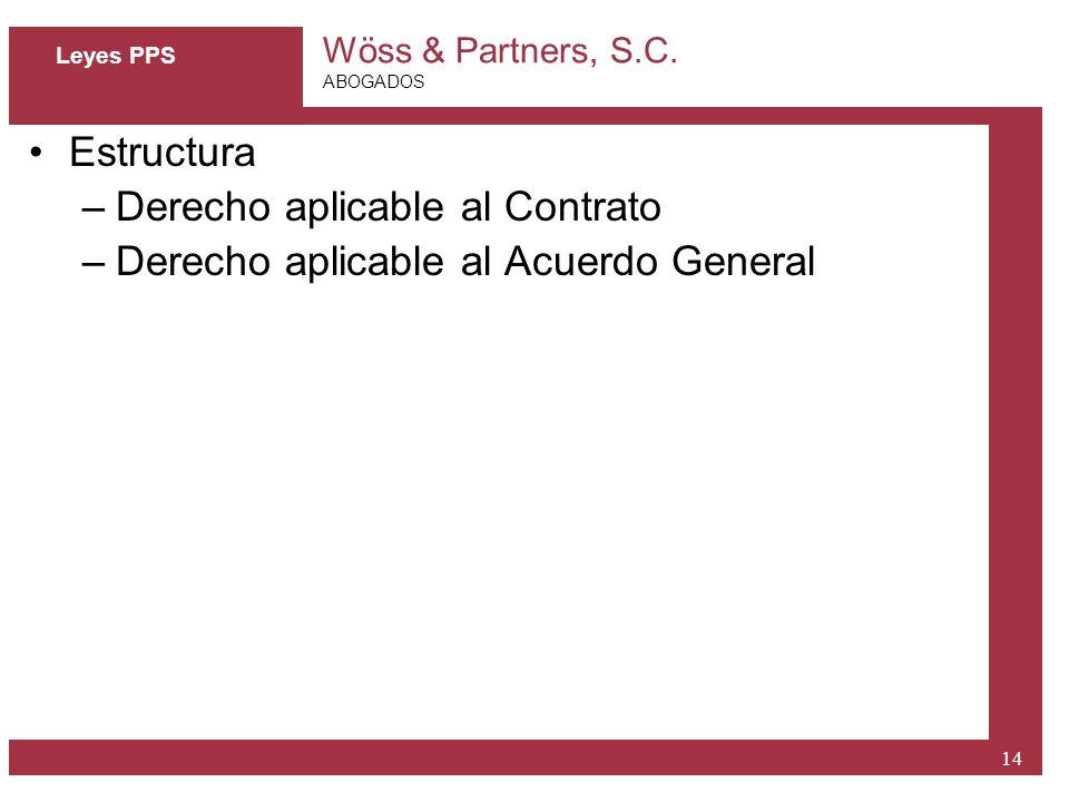 Derecho aplicable al Contrato Derecho aplicable al Acuerdo General