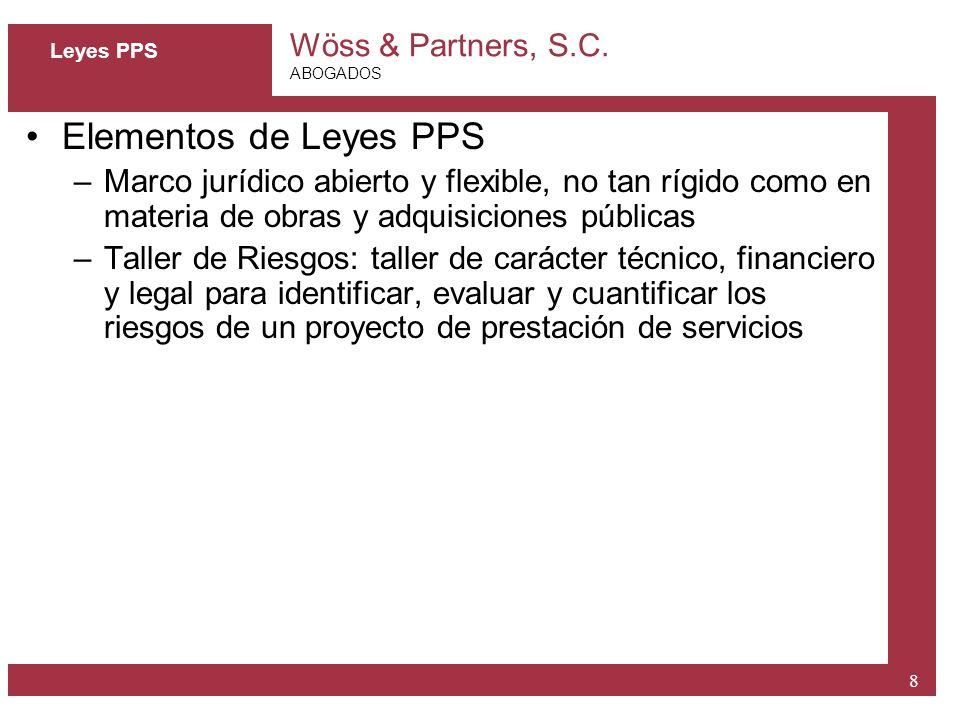 Leyes PPS Elementos de Leyes PPS. Marco jurídico abierto y flexible, no tan rígido como en materia de obras y adquisiciones públicas.