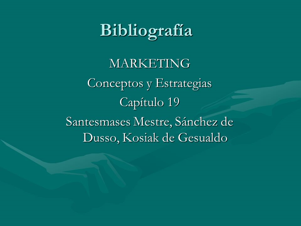 Bibliografía MARKETING Conceptos y Estrategias Capítulo 19