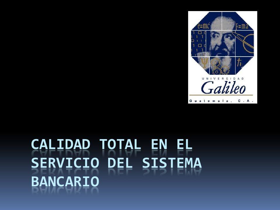 CALIDAD TOTAL EN EL SERVICIO DEL SISTEMA BANCARIO