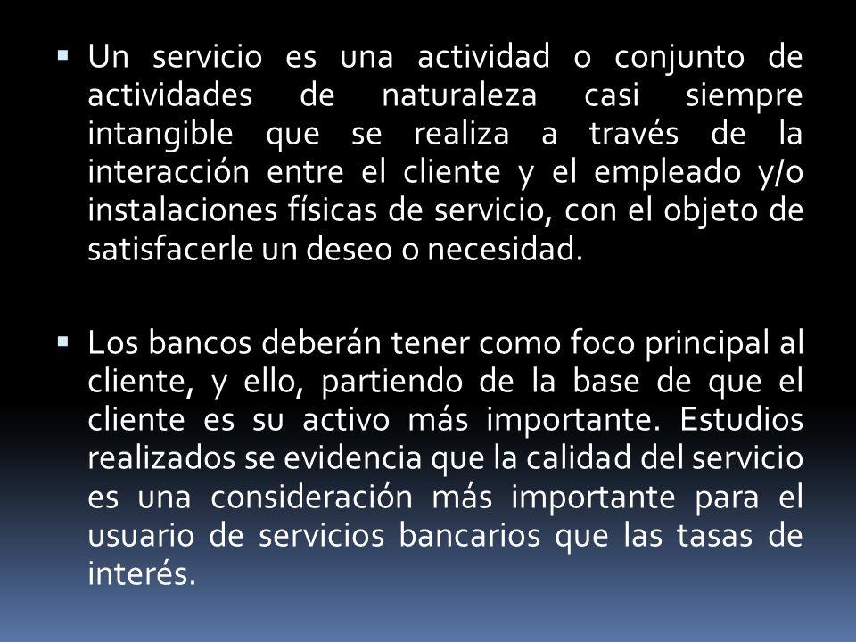 Un servicio es una actividad o conjunto de actividades de naturaleza casi siempre intangible que se realiza a través de la interacción entre el cliente y el empleado y/o instalaciones físicas de servicio, con el objeto de satisfacerle un deseo o necesidad.
