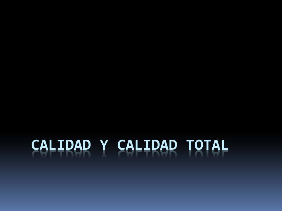 CALIDAD Y CALIDAD TOTAL