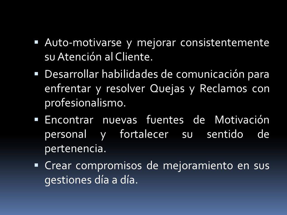 Auto-motivarse y mejorar consistentemente su Atención al Cliente.