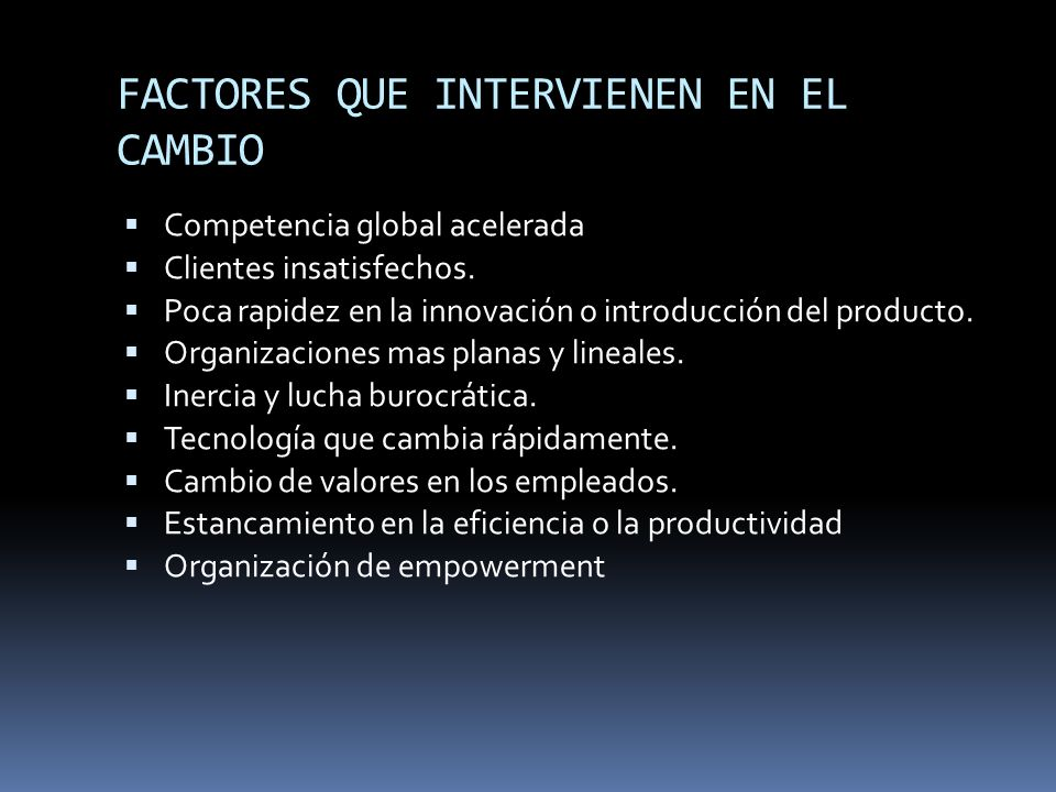 FACTORES QUE INTERVIENEN EN EL CAMBIO