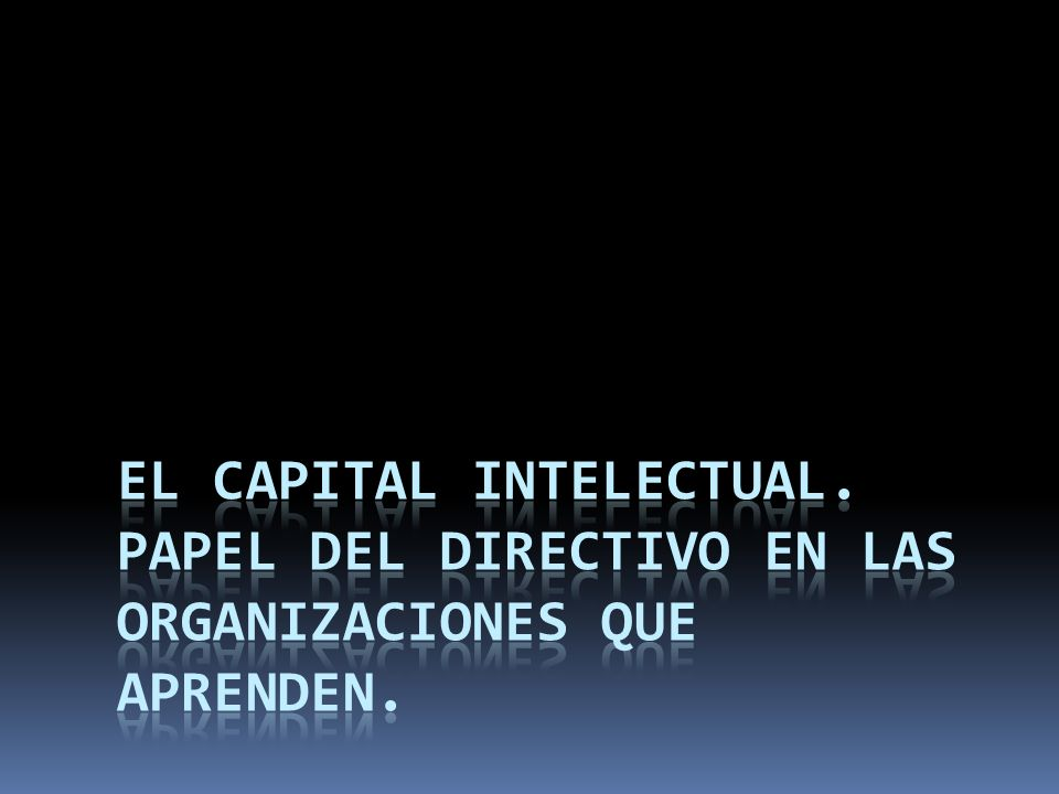 EL CAPITAL INTELECTUAL