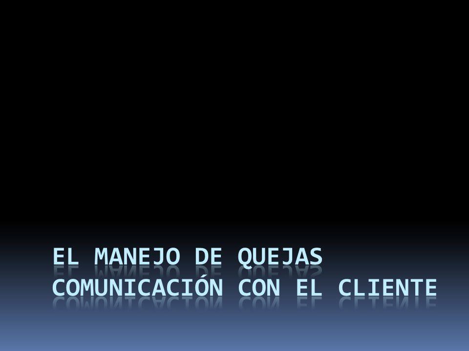 El Manejo de Quejas Comunicación con el Cliente
