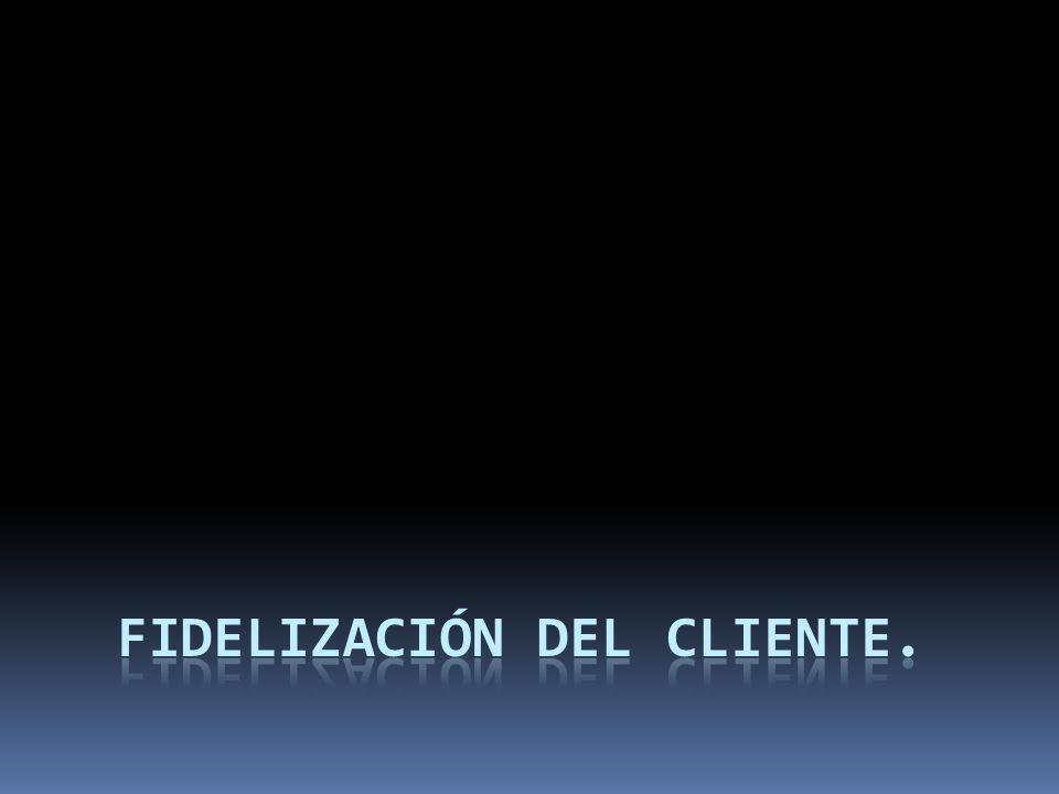 Fidelización del Cliente.