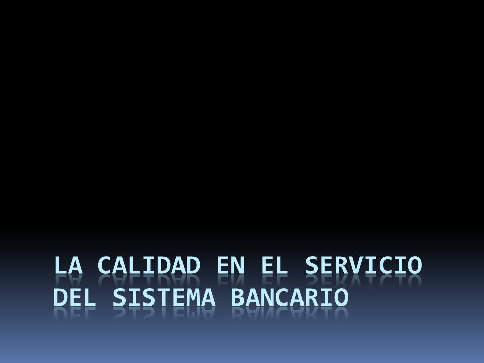 La Calidad en el Servicio del Sistema Bancario