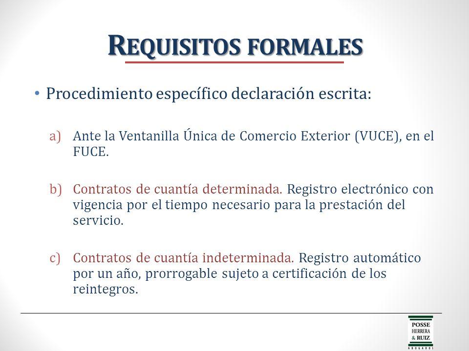 Requisitos formales Procedimiento específico declaración escrita: