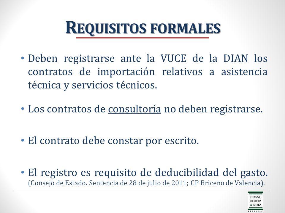 Requisitos formales Deben registrarse ante la VUCE de la DIAN los contratos de importación relativos a asistencia técnica y servicios técnicos.
