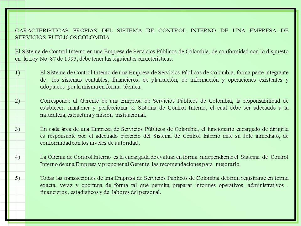 CARACTERISTICAS PROPIAS DEL SISTEMA DE CONTROL INTERNO DE UNA EMPRESA DE SERVICIOS PUBLICOS COLOMBIA