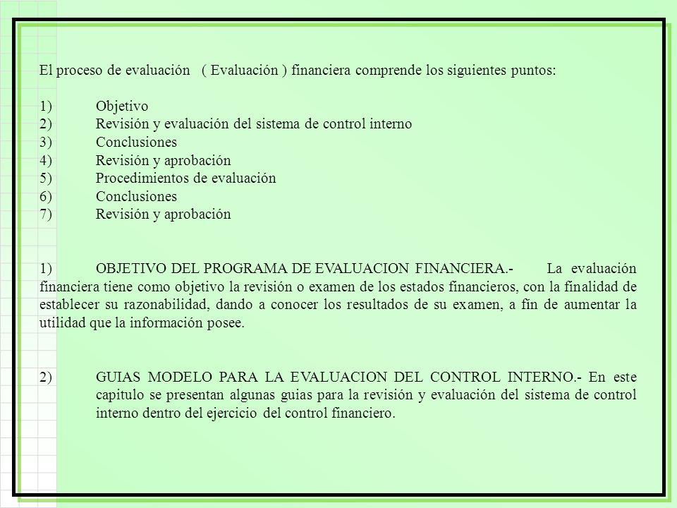 El proceso de evaluación ( Evaluación ) financiera comprende los siguientes puntos: