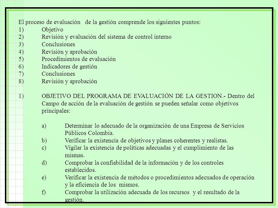 El proceso de evaluación de la gestión comprende los siguientes puntos: