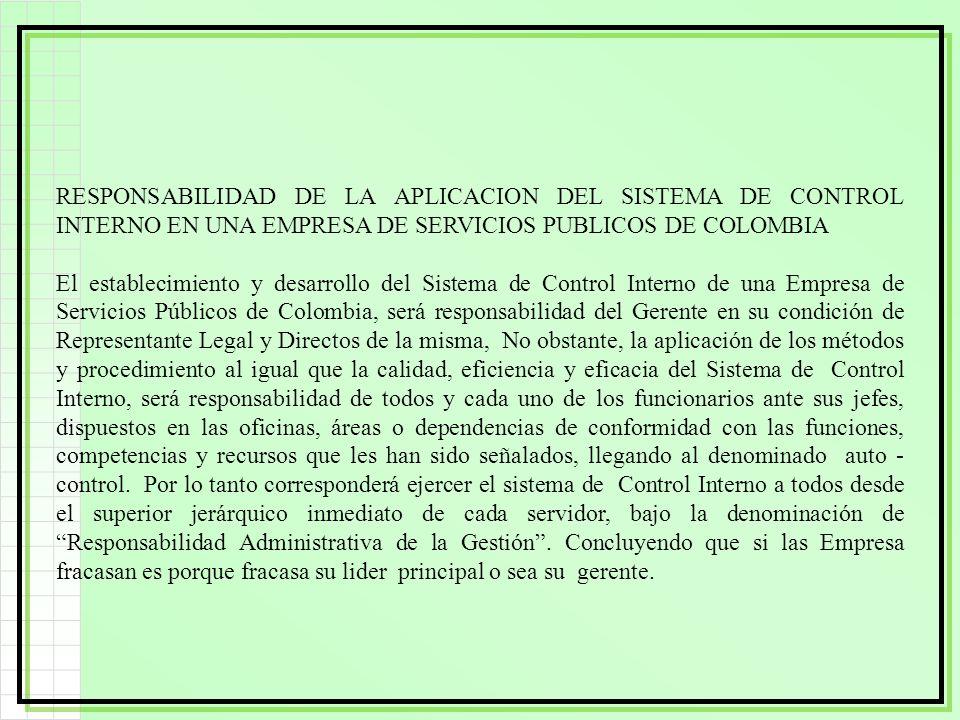 RESPONSABILIDAD DE LA APLICACION DEL SISTEMA DE CONTROL INTERNO EN UNA EMPRESA DE SERVICIOS PUBLICOS DE COLOMBIA