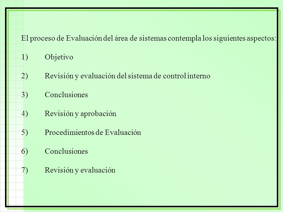 El proceso de Evaluación del área de sistemas contempla los siguientes aspectos: