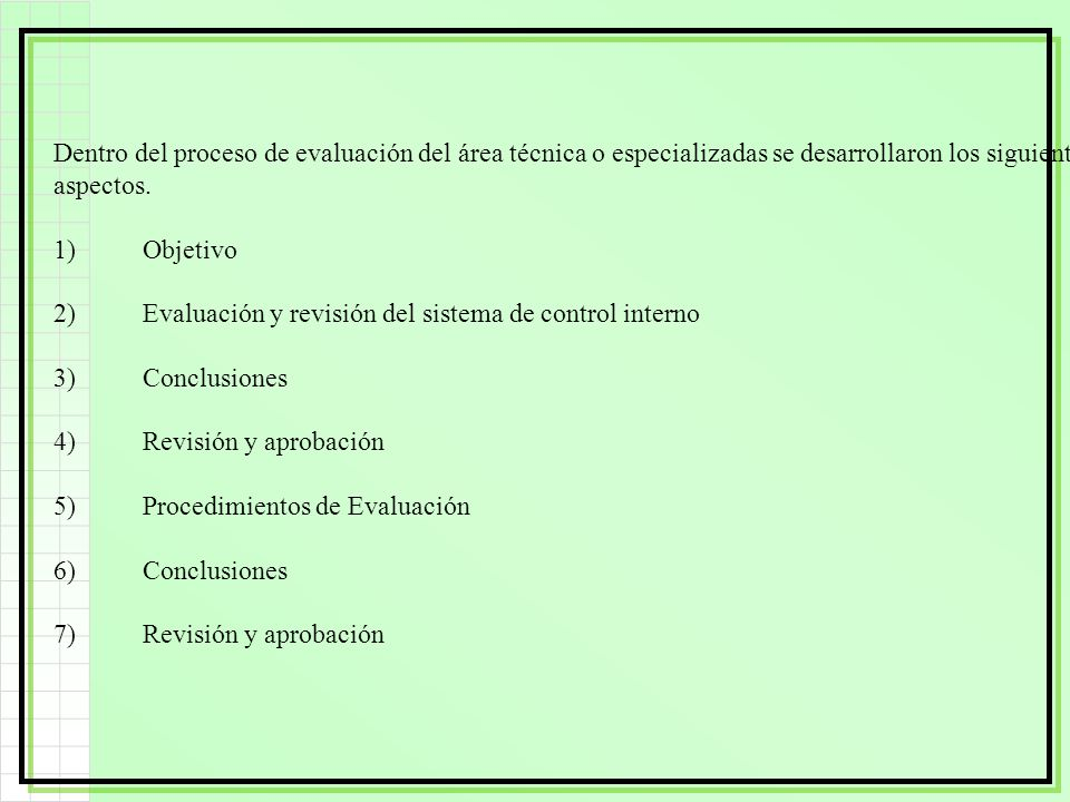 Dentro del proceso de evaluación del área técnica o especializadas se desarrollaron los siguientes